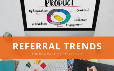 3 referral marketing trends in 2019