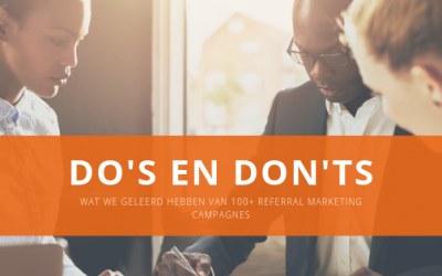 Do's en Don'ts voor Referral Marketing – best practices